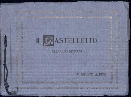 Il Castelletto. XI Luglio 1916. V Gruppo Alpino