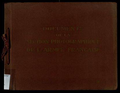Documents de la section photographique de l'armée française. 1