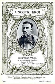 I nostri eroi : Manfredo Vella da Monteverde (Avellino), soldato di Sanità, caduto a quota 308 sul Carso il 23 maggio 1917