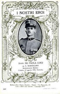 I nostri eroi : Dott. De Paola Luigi da S. Marcellino, Sottotenente medico, caduto, 15 agosto 1915, Vertoiba