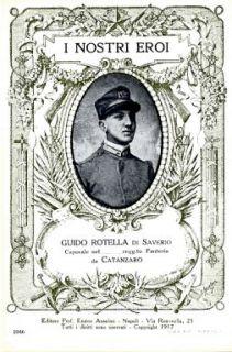 I nostri eroi : Guido Rotella di Saverio, caporale nel… Regg.to Fanteria da Catanzaro