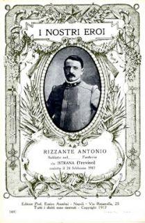 I nostri eroi : Rizzante Antonio soldato nel… Fanteria da Istrana (Treviso), caduto il 24 febbraio 1917