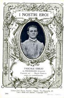 I nostri eroi : Pascale Emilio da Presenzano (Caserta), caporale nel… Reg.to Fanteria, morto in combattimento