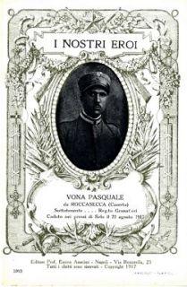 I nostri eroi : Vona Pasquale da Roccasecca (Caserta), sottotenente… Reg.to Granatieri, caduto nei pressi di Selo il 22 agosto 1917