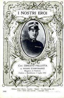 I nostri eroi : Cav. Ernesto Pallotta da Boiano (Campobasso), maggiore di Fanteria, caduto a Monfalcone 3 luglio 1916