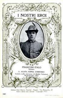 I nostri eroi : Franconi Italo, soldato, S. Agata Sopra Connobio, caduto nelle vicinanze di (Dolliè Tolmino) 29 settembre 1915