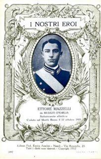 I nostri eroi : Ettore Mazzelli da Reggio d'Emilia, sottotenente effettivo, caduto sul Monte Rosso il 22 ottobre 1915