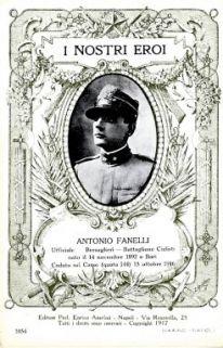I nostri eroi : Antonio Fanelli Ufficiale… Bersaglieri, Battaglione ciclisti, nato il 14 novembre 1892 a Bari, caduto sul Carso (quota 144), 15 ottobre 1916