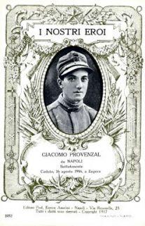 I nostri eroi : Giacomo Provenzal da Napoli, sottotenente, caduto, 16 agosto 1916, a Zagora