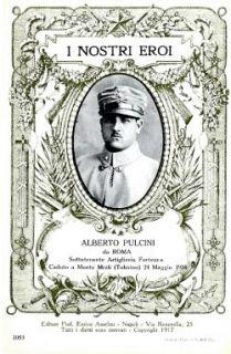 I nostri eroi : Alberto Pulcini da Roma, sottotenente Artiglieria Fortezza, caduto a Monte Mrzli (Tolmino) 24 maggio 1916