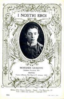 I nostri eroi : Morghen Giuseppe, soldato Fanteria 39° Napoli, Carso (Monte Sei Busi) 17 ottobre 1915