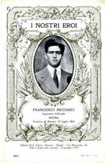 I nostri eroi : Francesco Ricciardi, aspirante ufficiale, Petina, Costone di Bocche, 22 luglio 1916