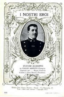 I nostri eroi : Cucchi Alberto da Poggio Mirteto (Perugia), capitano nel… Reg.to Fanteria, caduto a Cima Bocche (Trentino) il 30 ottobre 1916