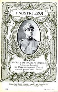 I nostri eroi : Alceste De Lollis fu Ruggiero, sottotenente Bersaglieri, da Casalincontrada (Chieti), caduto il 4 agosto 1916 a Colbricon