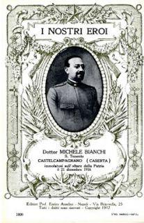I nostri eroi : Dottor Michele Bianchi, s. tenente, Castelcampagnano (Caserta) immolatosi sull'altare della patria il 21 dicembre 1916