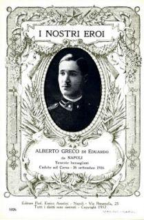 I nostri eroi : Alberto Greco di Eduardo, da Napoli, tenente Bersaglieri, caduto sul Carso, 16 settembre 1916