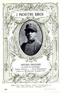 I nostri eroi : Arturo Frugone, da Cavi di Lavagna, soldato Fanteria… Sez.ne Mitragliatrici, caduto q. 219 Hermada 14 giugno 1917