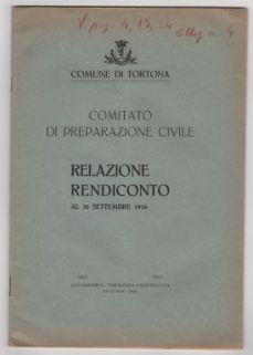 """""""Comune di Tortona. Comitato di preparazione civile. Relazione Rendiconto al 30 settembre 1916""""."""