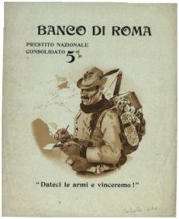 """""""Dateci le armi e vinceremo!"""" : Prestito nazionale consolidato 5% / Banco di Roma"""