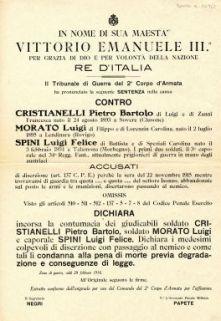 Il Tribunale di Guerra del 2. Corpo d'Armata ha pronunciato la seguente sentenza nella causa contro Cristianelli Pietro Bartolo ... Morato Luigi ... Spini Luigi Felice ... accusati di diserzione