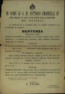 Il Tribunale di Guerra del 6. Corpo d'Armata ha pronunciato la seguente sentenza nella causa contro Corradi Edoardo ... accusato di diserzione qualificata ... per essersi allontanato senza permesso dalle file ...