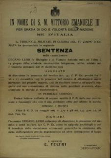 Il Tribunale di Guerra del 6. Corpo d'Armata ha pronunciato la seguente sentenza nella causa contro Degano Luigi ... accusat0 di diserzione in presenza del nemico ...