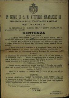 Il Tribunale di Guerra del 6. Corpo d'Armata ha pronunciato la seguente sentenza nella causa contro Alghisi Pancrazio ... Farisè Francesco ... Mori Pietro ... accusati di diserzione in presenza del nemico ...
