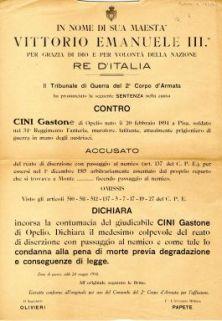 Il Tribunale di Guerra del 2. Corpo d'Armata ha pronunciato la seguente sentenza nella causa contro Cini Gastone ... accusato del reato di diserzione con passaggio al nemico ...