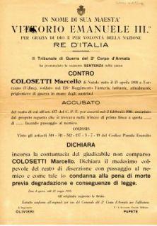 Il Tribunale di Guerra del 2. Corpo d'Armata ha pronunciato la seguente sentenza nella causa contro Colosetti Marcello ... accusato del reato di diserzione con passaggio ...