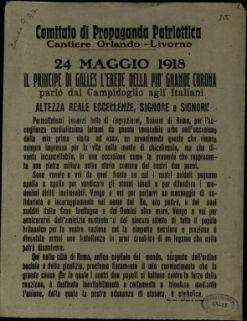 24 maggio 1918  : il principe di Galles l'erede della più grande corona palrò dal Campidoglio agli italiani  / Comitato di Propaganda Patriottica Cantiere Orlando, Livorno