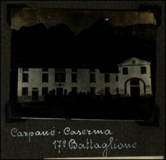 Carpanè. Caserma 17° Battaglione