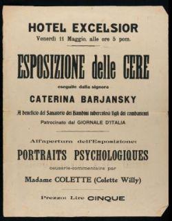 Hotel Excelsior, venerdì 11 maggio, alle ore 5 pom. Esposizione delle cere eseguite dalla signora Caterina Barjansky a beneficio del sanatorio dei bambini tubercolosi figli dei combattenti patrocinato dal Giornale d'Italia