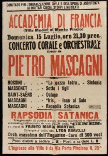Accademia di Francia (Villa Medici al Monte Pincio), domenica 15 luglio, ore 21,30 prec. concerto corale e orchestrale diretto da Pietro Mascagni..