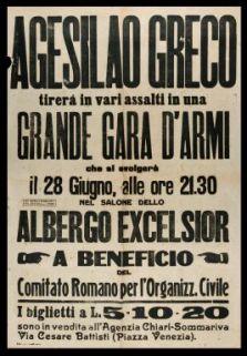 Agesilao Greco tirerà in vari assalti in una grande gara d'armi che si svolgerà il 28 giugno alle ore 21.30 nel salone dello Albergo Excelsior a beneficio del Comitato romano per l'organizzazione civile