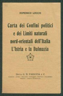 Carta dei confini politici e dei limiti naturali nord-orientali dell'Italia, L'Istria e la Dalmazia  / Domenico Locchi