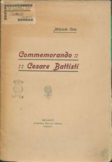 Commemorando Cesare Battisti / Milziade Cola