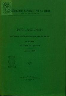 Relazione dell'opera dell'Associazione nazionale per la donna in Roma durante la guerra : anno 1918