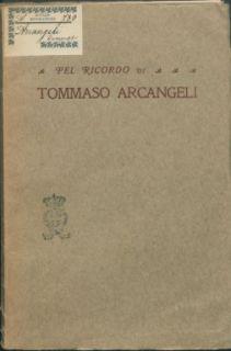 A ricordo di Tommaso Arcangeli nato a Spoleto il 9 Luglio 1886 avvocato e notaio volontario alle armi come ufficiale ...