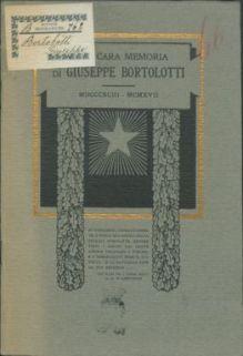 Alla memoria cara di Giuseppe Bortolotti, tenente aviatore, 1893-1907