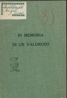 Alla memoria del chimico dott. Tiziano archetti, tenente di fanteria, morto combattendo per la patria il 6 settembre 1917