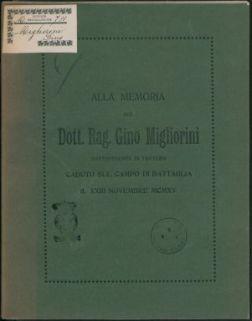 Alla memoria del dott. rag. Gino Migliorini sottotenente di fanteria caduto sul campo di battaglia il 23 novembre 1915