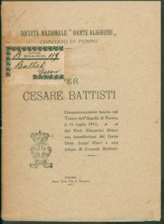 Per Cesare Battisti : commemorazione tenuta nel Teatro dell'Aquila di Fermo il 15 luglio 1917 / da Giovanni Bucci ; con introduzione del dott. Luigi Vinci e una Lettera di Ernesta Battisti