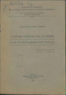 I lavori agricoli per le donne e le scuole laboratori rurali / Maria Lisa Danieli Camozzi