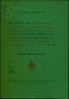 Relazione del Comitato per il soccorso e l'assistenza alle famiglie dei militari sotto le armi, e cenni sull'opera dell'Unione delle presidenze dei Comitati per il soccorso e l'assistenza civile : 3. (giugno 1916-aprile 1917)
