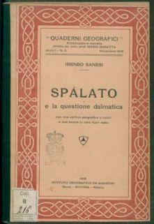 Spalato e la questione dalmatica / Ireneo Sanesi