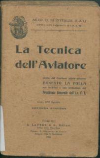 La tecnica dell'aviatore / svolta dal capitano pilota-aviatore Ernesto La Polla per incarico ; e con prefazione del presidente generale dell'Ae.C.I