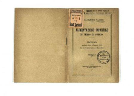 Alimentazione infantile in tempo di guerra : Conferenza tenuta il giorno 6 Febbraio 1918 alla Scuola delle Infermiere Samaritane / Prof. Dott. Francesco Valagussa