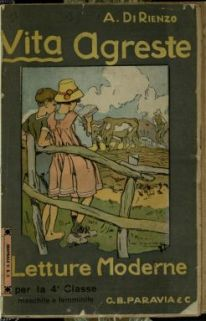 Vita agreste : letture per la quarta classe maschile e femminile (scuole rurali e suburbane) / Amedeo Di Rienzo