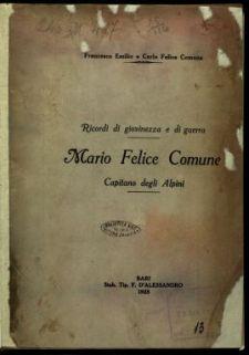 Ricordi di giovinezza e di guerra : Mario Felice Comune capitano degli alpini / [a cura di] Francesco Emilio e Carlo Felice Comune