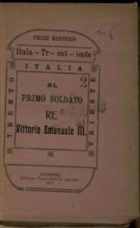 Al primo soldato re Vittorio Emanuele 3. / [poesie di Felice Manfredi]